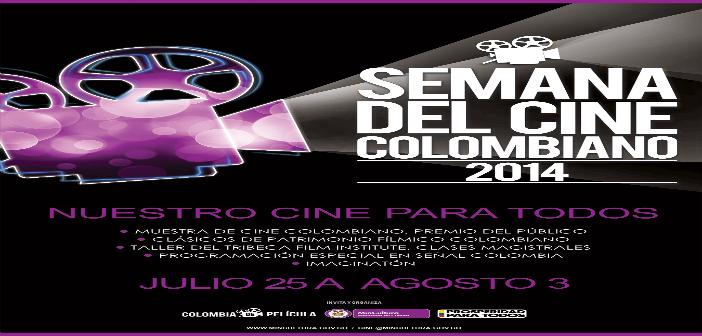 Semana del cine Colombiano 25 al 31 de Julio. Entrada Libre