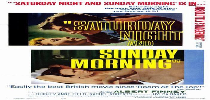 SABADO POR LA NOCHE, DOMINGO POR LA MAÑANA Cine foro Sala Boston 19 de Agosto 6:00 pm Entrada Libre