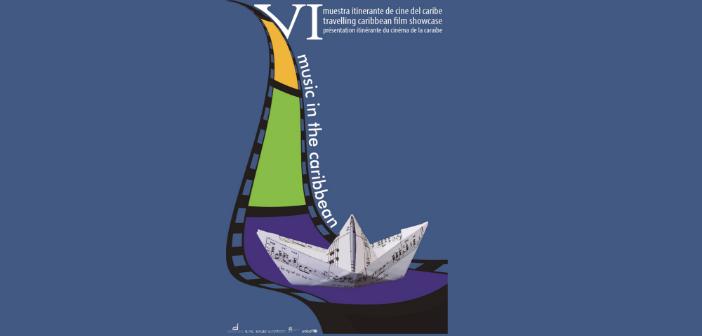 """VI Muestra Itinerante de Cine del Caribe: """"Música del Caribe"""" Sala Country 30 de mayo a 08 de junio 2:15 pm Entrada Libre"""