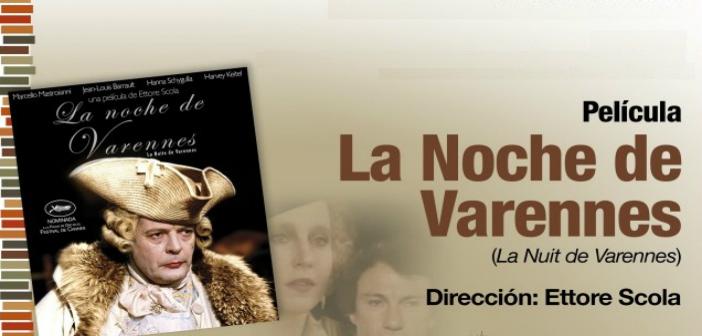 LA NOCHE DE VARENNES Cine Foro CINEXCUSA Sala Boston 26 de mayo 5:50 pm Entrada Libre