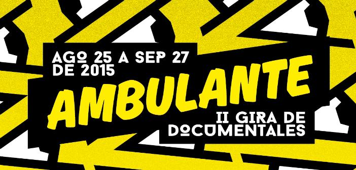 AMBULANTE COLOMBIA Gira de documentales 2015.   Septiembre 17 a 20. 3:00 y 5:00 p.m. Sede Country   Entrada libre.