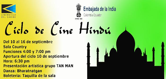 CICLO DE CINE HINDU Sala Country del 10 al 16 de Septiembre 4:00 y 7:00 pm