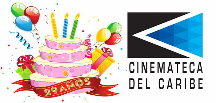 FELIZ ANIVERSARIO No. 29 FUNDACIÓN CINEMATECA DEL CARIBE