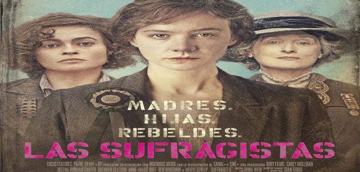 LAS SUFRAGISTAS. (Suffragette) Sala Country Enero 7 a 13:  4:30 y 7:00 p.m.