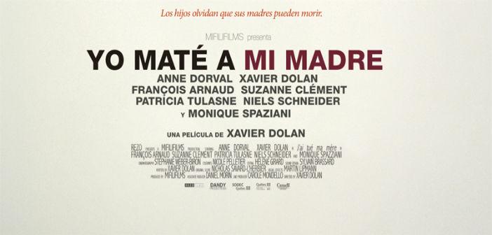CINE FORO SALA BOSTON. YO MATE A MI MADRE MARTES 04 DE ABRIL 5:50 ENTRADA LIBRE
